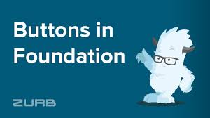 <b>Button</b> | Foundation for Sites 6 Docs