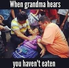 When grandma hears you haven't eaten | funny bits via Relatably.com