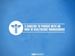3 careers to pursue an mba in healthcare management mba healthcare management