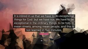 oswald chambers quote ldquo it is inbred in us that we have to do oswald chambers quote ldquoit is inbred in us that we have to do exceptional