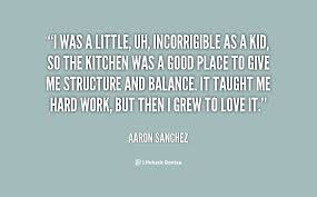 I was a little, uh, incorrigible as a kid, so the kitchen was a ... via Relatably.com