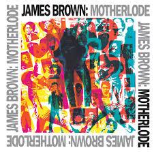 <b>Motherlode</b> by <b>James Brown</b> on Spotify