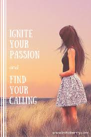 17 best ideas about your calling life motto discover how to your passion and turn it into a way to help others