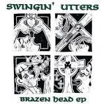 Brazen Head [EP] album by Swingin' Utters