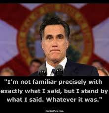 I stand by what I said - Mitt Romney | Quotes Pics via Relatably.com