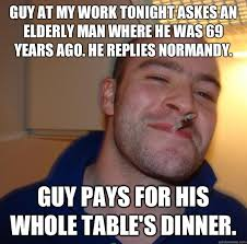 Guy at my work tonight askes an elderly man where he was 69 years ... via Relatably.com