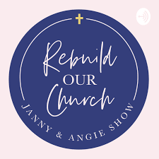 REBUILD OUR CHURCH - Through the Formation of Women
