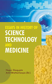 essays in history of science technology and medicine   setu prakashani essays in history of science technology and medicine