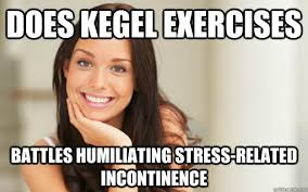 Does Kegel exercises Battles humiliating stress-related ... via Relatably.com