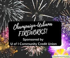 Champaign-Urbana Area Fourth of July FIREWORKS! Guide