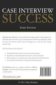 case interview success rd edition es tom rochtus case interview success 3rd edition es tom rochtus libros en idiomas extranjeros