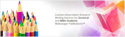 MBA Dissertation Writing PhD Thesis Help Mahasagar Publications Mahasagar Publications