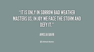 Bad Weather Quotes. QuotesGram via Relatably.com
