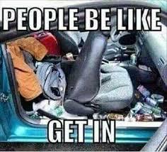 Messy car Meme   Things I find funny   Pinterest   Car Memes, Meme ... via Relatably.com