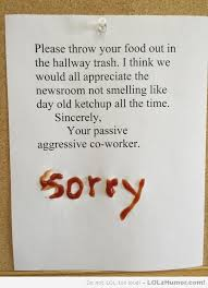 This is what happens when people submit passive-aggressive office ... via Relatably.com