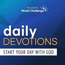 World Challenge Daily Devotions