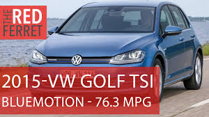 Volkswagen Tdi Mpg 2015 Vw Golf Tsi Bluemotion 763 Mpg Petrol 3 Cyl Road Test
