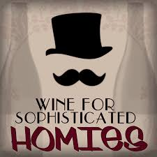 Wine for Sophisticated Homies podcast