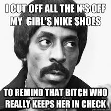 i cut off all the n's off my girl's nike shoes to remind that ... via Relatably.com