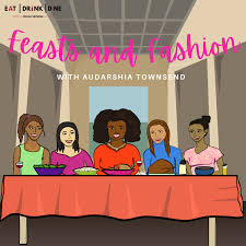 Feasts and Fashion