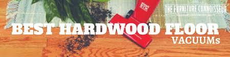 best hardwood floor vacuums best hardwoods for furniture