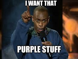 I want that purple stuff - Dave Chappelle Juice - quickmeme via Relatably.com