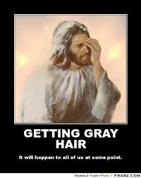 GETTING GRAY HAIR... - Facepalm Jesus Meme Generator Posterizer via Relatably.com