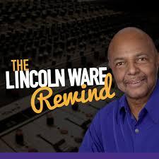 The Lincoln Ware Rewind Podcast