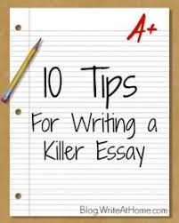 how to write gooder planning a killer essay   college tips   tips for writing a killer essay writeathomecom