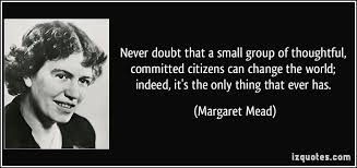 Image result for never underestimate the power of a small group