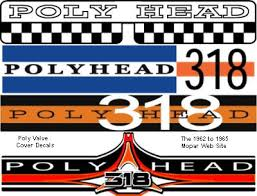 building a polyspherical poly or polyhead 318 mopar race motor poly 318 air cleaner decals