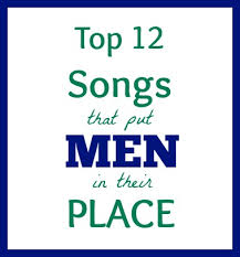 top 12 songs that put men in their place | The Mama Mary Show via Relatably.com