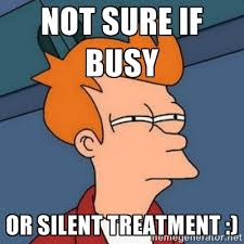 Not sure if busy or silent treatment :) - Not sure if troll | Meme ... via Relatably.com