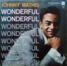 Wonderful Wonderful/Johnny Mathis