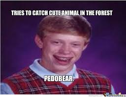 Bad Luck Brian Just Got More Unlucky by imyourtroll - Meme Center via Relatably.com