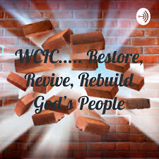 WCIC..... Restore, Revive, Rebuild God's People Bishop Lamar D. Collins