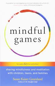 mindful games sharing mindfulness and meditation children mindful games sharing mindfulness and meditation children teens and families susan kaiser greenland 9781611803693 com books