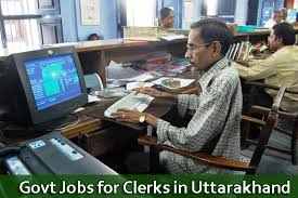 sarkari naukri clerk uttarakhand govt jobs for clerks in uttarakhand clerical jobs in banks