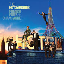 <b>French</b> Fries & Champagne by The <b>Hot Sardines</b> on Spotify