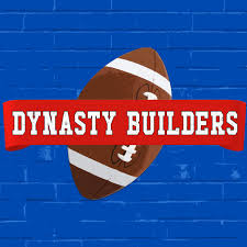 Dynasty Builders | Dynasty Fantasy Football