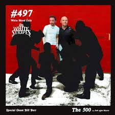 497 - The <b>White Stripes</b> White <b>Blood</b> Cells - Bill Burr by The 500 with ...