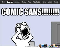 Comic Sans by yayayaya - Meme Center via Relatably.com