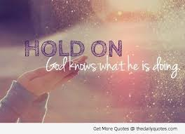 gods quotes about life | Hold-on-god-quote-life-sayings-pictures ... via Relatably.com