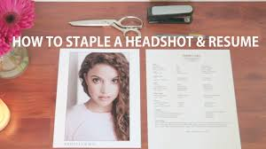 how to staple your headshot and resume together  acting tips    how to staple your headshot and resume together  acting tips  amp  tricks