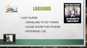 image of nursing corrin simon issue several images negative 16 laggard lazy nurse unwilling to do things cause work for others defensive lie