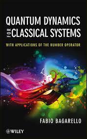 <b>Quantum Dynamics</b> for Classical Systems eBook by <b>Fabio Bagarello</b> ...