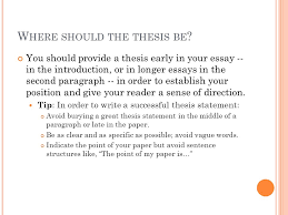 w riting a thesis w hat is a thesis statement  every paper you  w here should the thesis be  you should provide a thesis early in your essay
