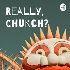 Really, Church?