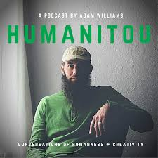 Humanitou: Conversations of Humanness + Creativity