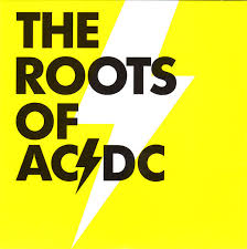The <b>Roots Of AC</b>/<b>DC</b> | Releases | Discogs